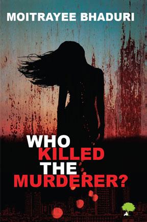 Who Killed the Murderer?