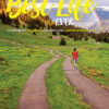 The Best Life Ever: A Runner's Inspiring Journey through the Landscapes of Life